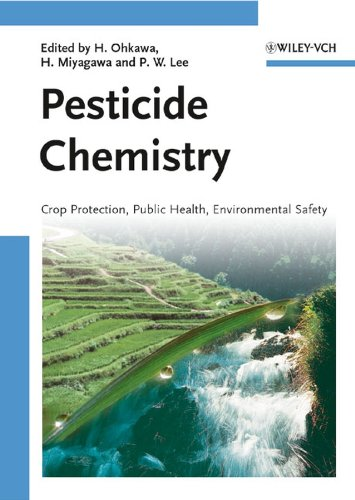 9783527316632: Pesticide Chemistry: Crop Protection, Public Health, Environmental Safety