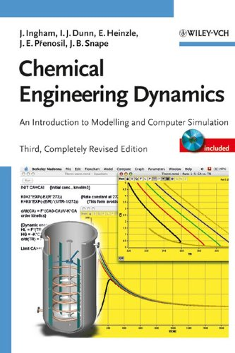 Chemical Engineering Dynamics, Includes CD-ROM: An Introduction: Ingham, John; Dunn,