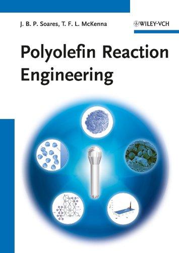 9783527317103: Polyolefin Reaction Engineering