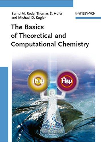The Basics of Theoretical and Computational Chemistry: Bernd Michael Rode;