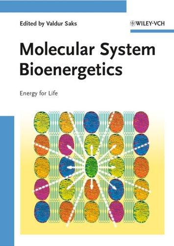 Molecular System Bioenergetics: Valdur Saks