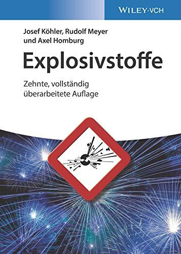 Explosivstoffe (Hardback): Josef Kohler, Rudolf Meyer, Axel Homburg