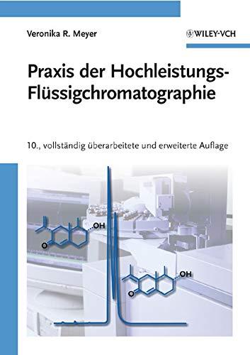 Praxis der Hochleistungs-Flüssigchromatographie: Veronika R. Meyer