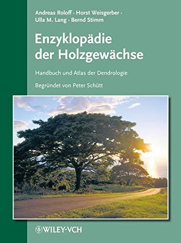 9783527321414: Enzyklopadie Der Holzgewachse: Handbuch Und Atlas Der Dendrologie (Enzyklopadie der Holzgewachse (VCH))