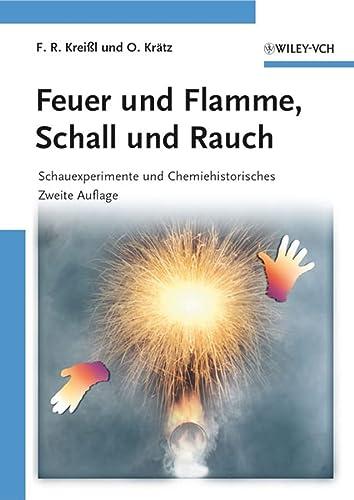 9783527322763: Feuer und Flamme, Schall und Rauch: Schauexperimente und Chemiehistorisches