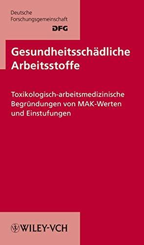 9783527323029: Gesundheitsschadliche Arbeitsstoffe: v. 45: Toxikologisch-arbeitsmedizinische Begrundungen Von MAK-Werten Und Einstufungen: ... - Lieferung (Mak - Werte Begrundungen (Vch))