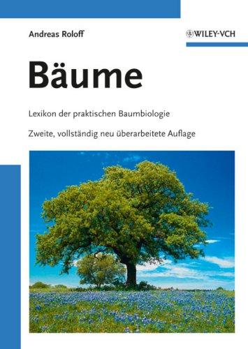 Baume: Lexikon Der Praktischen Baumbiologie: Andreas Roloff