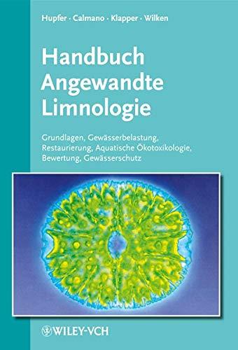 Handbuch Angewandte Limnologie. Grundlagen - Gewässerbelastung - Restaurierung - Aquatische ...