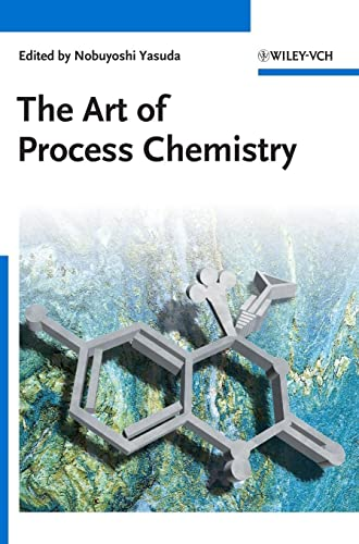 9783527324705: The Art of Process Chemistry