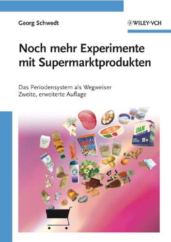 9783527324767: Noch Mehr Experimente Mit Supermarktprodukten: Das Periodensystem Als Wegweiser (English, German and German Edition)