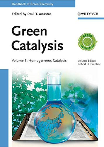 9783527324965: Green Catalysis: Homogeneous Catalysis (Handbook of Green Chemistry)