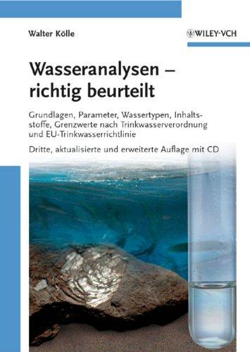 Wasseranalysen - Richtig Beurteilt: Grundlagen, Parameter, Wassertypen, Inhaltsstoffe, (German ...
