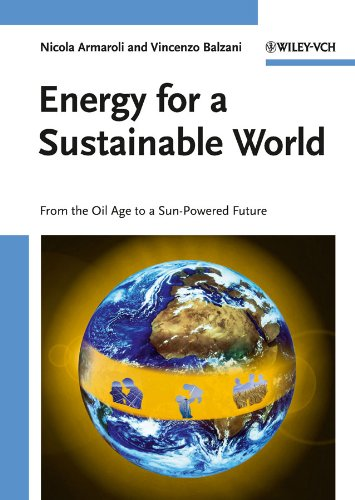 9783527325405: Energy for a Sustainable World: From the Oil Age to a Sun-Powered Future