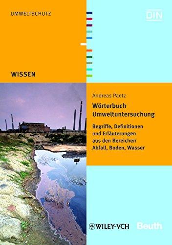 Worterbuch Umweltuntersuchung: Begriffe, Definitionen Und Erlauterungen: Begriffe, Definitionen und...