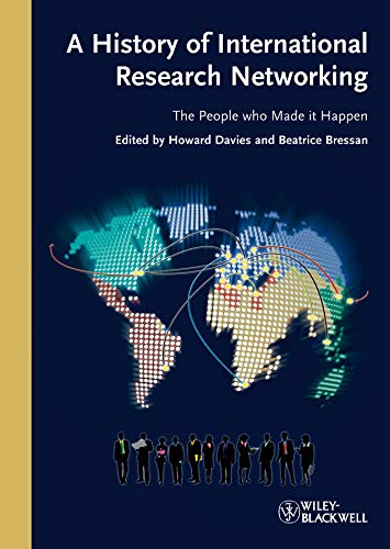 9783527327102: A History of International Research Networking: The People who Made it Happen