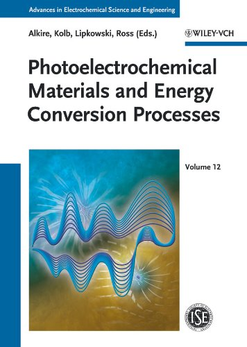 Photoelectrochemical Materials and Energy Conversion Processes (Advances in Electrochemical Sciences and Engineering) - Series Editor-Richard C. Alkire; Series Editor-Dieter M. Kolb; Series Editor-Jacek Lipkowski; Series Editor-Phil Ross