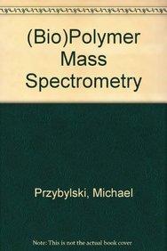 9783527329557: (Bio)Polymer Mass Spectrometry