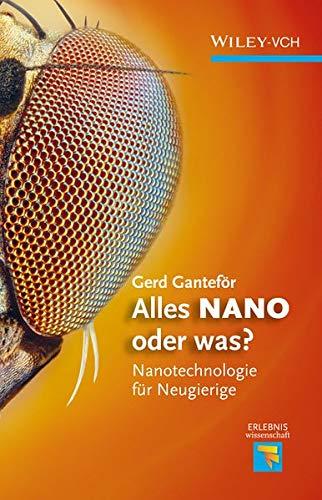 9783527329618: Alles Nano oder Was?: Nanotechnologie fur Neugierige (Erlebnis Wissenschaft)