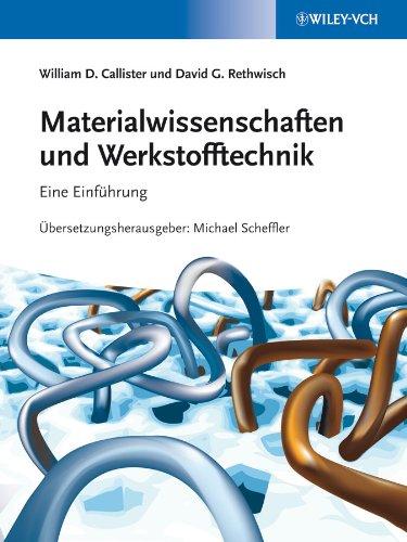 Materialwissenschaften und Werkstofftechnik: William D. Callister