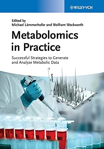 9783527330898: Metabolomics in Practice: Successful Strategies to Generate and Analyze Metabolic Data