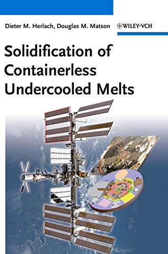 9783527331222: Solidification of Containerless Undercooled Melts