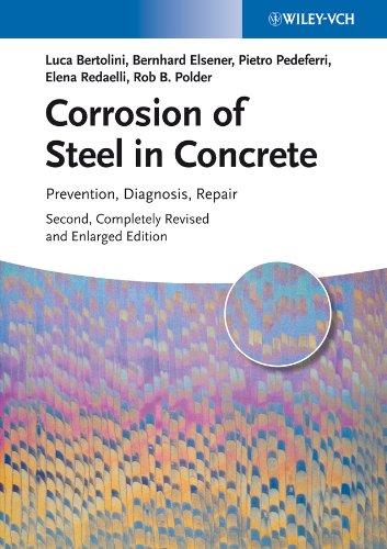 Corrosion of Steel in Concrete: Prevention, Diagnosis, Repair: Bertolini, Luca; Elsener, Bernhard; ...