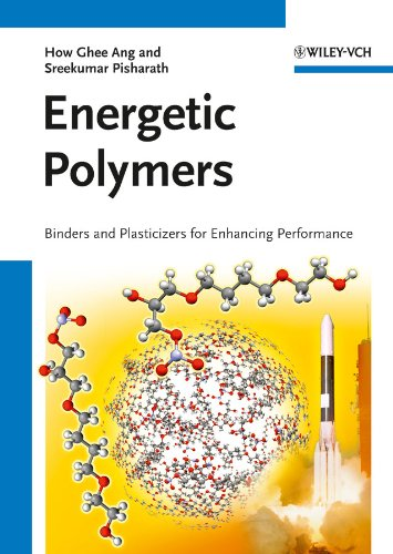 Energetic Polymers - Binders And Plasticizers For: Ang, How Ghee;