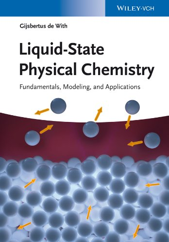 9783527333226: Liquid-State Physical Chemistry: Fundamentals, Modeling, and Applications