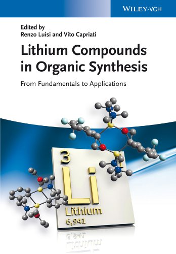 9783527333431: Lithium Compounds in Organic Synthesis: From Fundamentals to Applications