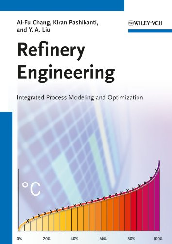 9783527333578: Refinery Engineering: Integrated Process Modeling and Optimization