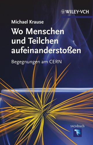 9783527333981: Wo Menschen und Teilchen aufeinandersto�en: Begegnungen am CERN