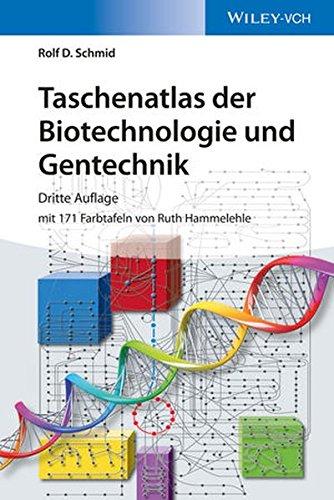 Taschenatlas der Biotechnologie und Gentechnik: Rolf D. Schmid