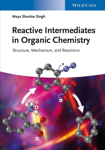9783527335947: Reactive Intermediates in Organic Chemistry: Structure, Mechanism, and Reactions