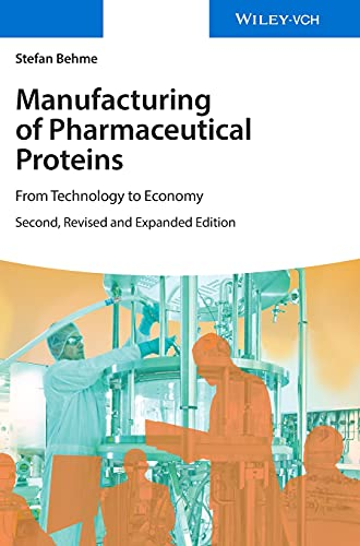 9783527337668: Manufacturing of Pharmaceutical Proteins: From Technology to Economy
