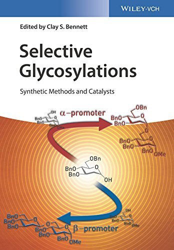 9783527339877: Selective Glycosylations: Synthetic Methods and Catalysts