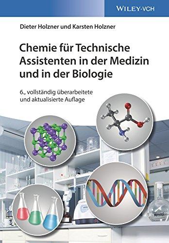 Chemie fur Technische Assistenten in der Medizin und in der Biologie: Dieter Holzner