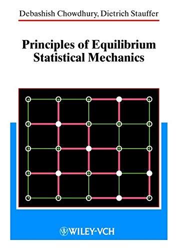 Principles of Equilibrium Statistical Mechanics (Wiley-Vch): Debashish Chowdhury