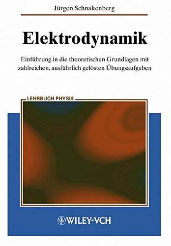 9783527403691: Elektrodynamik: Einführung in die theoretischen Grundlagen mit zalreichen, ausführlich gelösten Übungsaufgaben (German Edition)