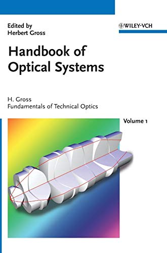 9783527403776: Handbook of Optical Systems, Volume 1: Fundamentals of Technical Optics