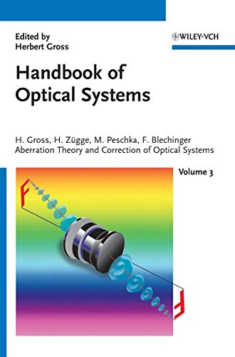 Handbook of Optical Systems, Aberration Theory and Correction of Optical Systems (Volume 3): ...