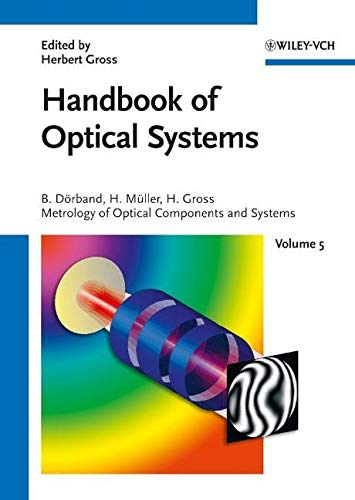 9783527403813: Metrology of Optical Components and Systems (Handbook of Optical Systems, Vol. 5)