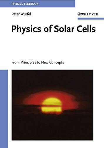 9783527404285: Physics of Solar Cells: From Principles to New Concepts