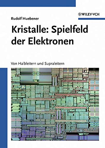 9783527404315: Kristalle - Spielfeld Der Elektronen: Von Halbleitern Und Supraleitern (Vom Wasser)