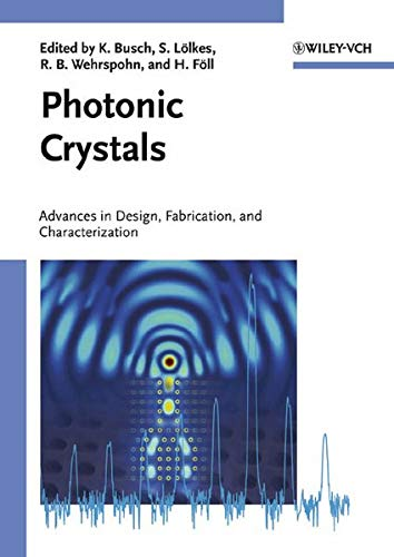 9783527404322: Photonic Crystals: Advances in Design, Fabrication, and Characterization