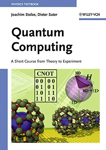 9783527404384: Quantum Computing: A Short Course from Theory to Experiment
