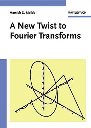 A New Twist to Fourier Transforms: Meikle, Hamish D.