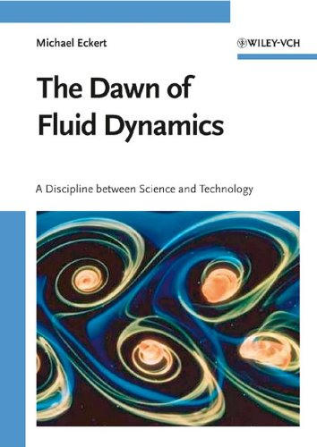 9783527405138: The Dawn of Fluid Dynamics: A Discipline Between Science and Technology
