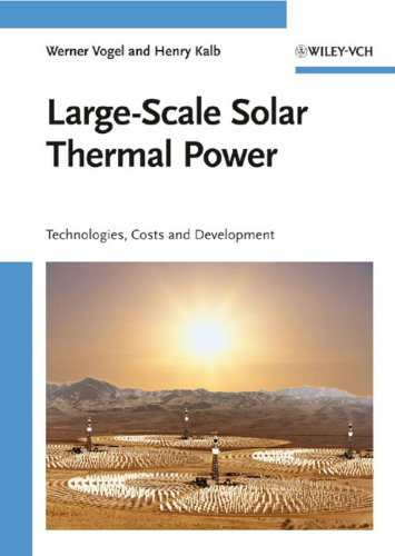 Large-Scale Solar Thermal Power: Technologies, Costs and: Werner Vogel; Henry