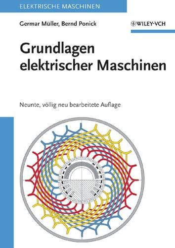 9783527405244: Grundlagen elektrischer Maschinen: Elektrische Maschinen 1: Neunte, Vollig Neu Bearbeitete Auflage