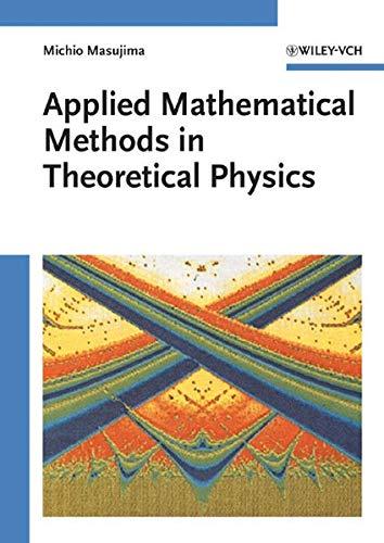 Applied Mathematical Methods in Theoretical Physics: Masujima, Michio